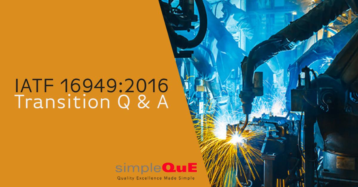 IATF 16949:2016 Transition Q & A