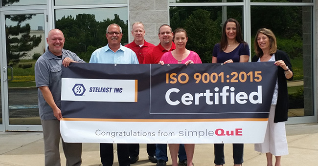 Stelfast Maintains Their Quality Tradition – Achieves ISO 9001:2015 Certification