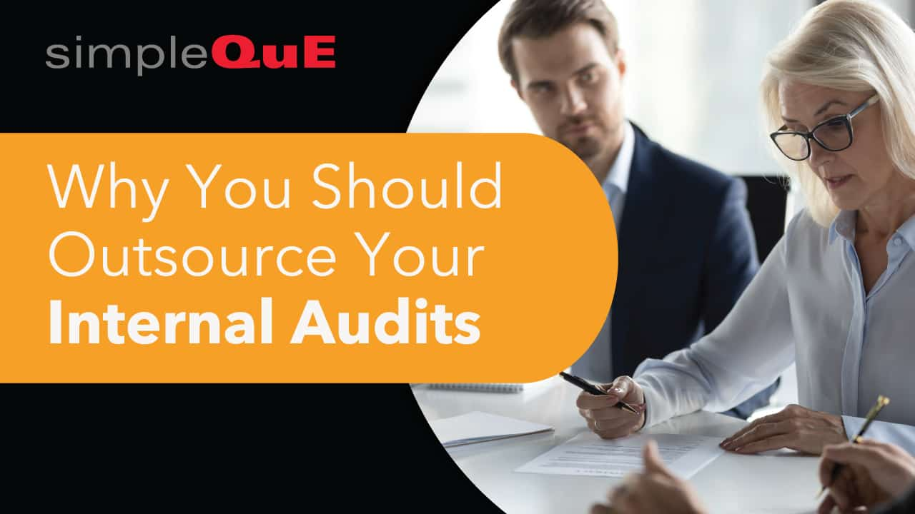 The Advantages of Outsourcing Internal Quality Audits