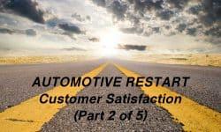 Automotive Restart - Customer Satisfaction