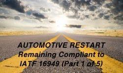 Automotive Restart - Remaining Compliant to IATF 16949