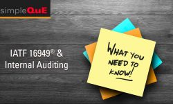 IATF 16949® & Internal Auditing: What You Need To Know