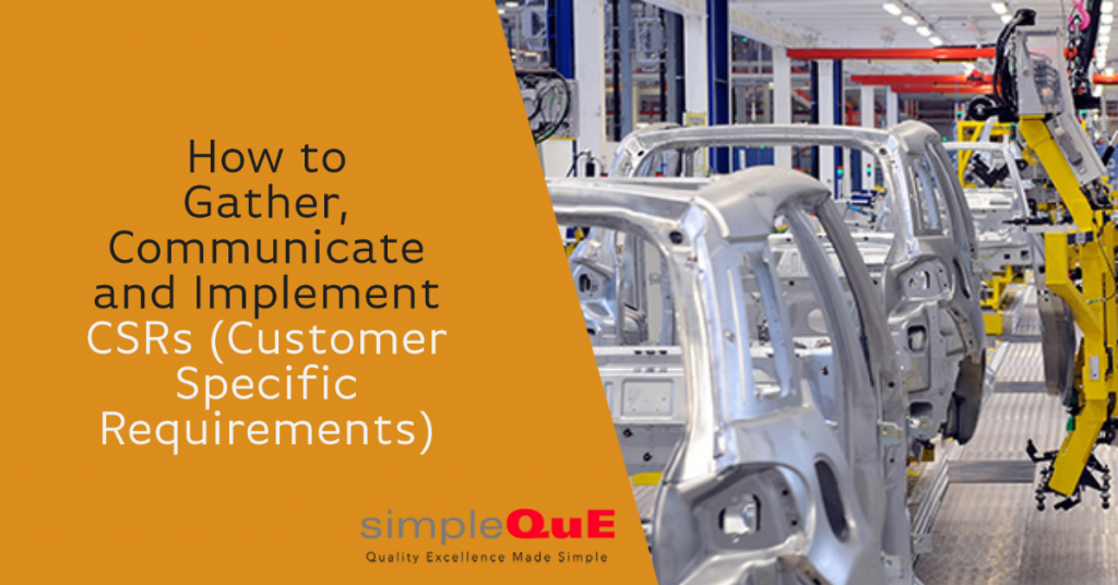 How to Gather, Communicate and Implement CSRs (Customer Specific Requirements)