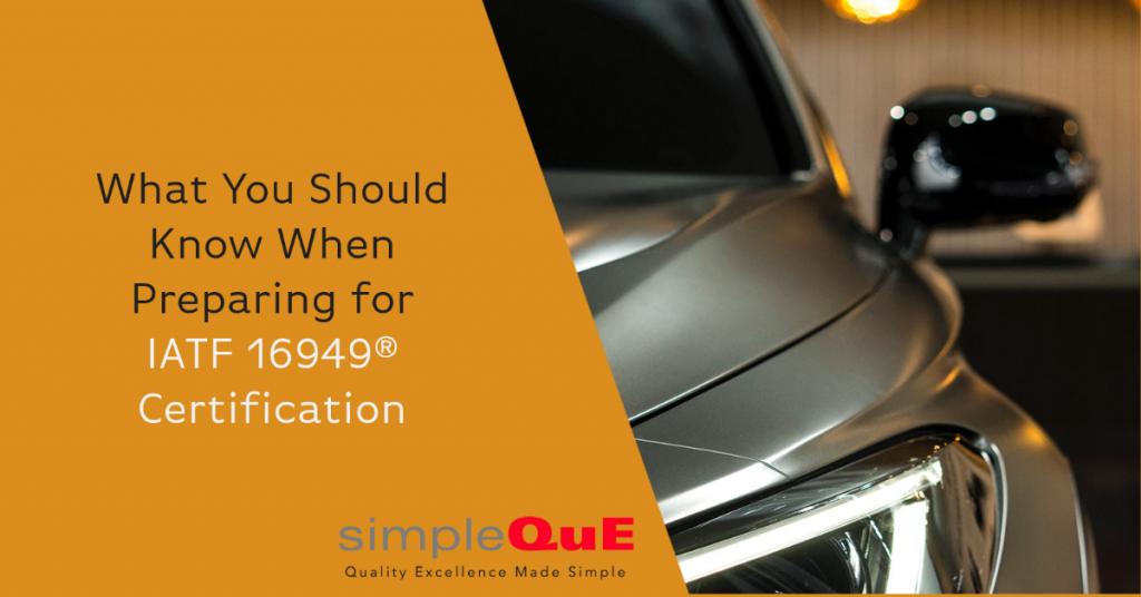 What You Should Know When Preparing for IATF 16949® Certification